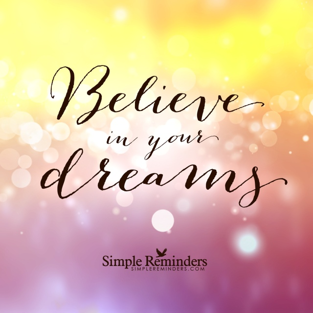 simple-reminder-believe-in-dreams