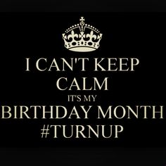 Yup. The entire month of November is my birthday.